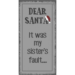 Magnet Dear Santa It was my sister's fault