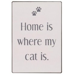 Metallschild Home is where my cats is